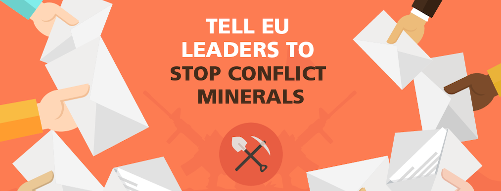Graphic saying: Tell EU Leaders to stop conflict minerals