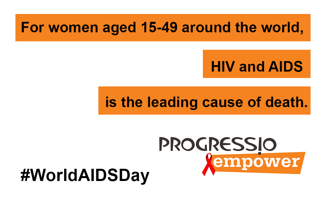 HIV is the leading cause of death for women aged 15 - 49.